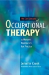 The Core Concepts of Occupational Therapy - A Dynamic Framework for Practice
