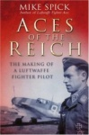 Aces of the Reich - The Making of a Luftwaffe Fighter-pilot