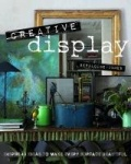 Creative Display - Inspiring Ideas to Make Every Surface Beautiful