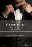 Gentlemen only : 22 unique arrangements for men's choir