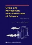 Origin and Phylogenetic Interrelationships of Teleosts