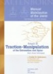 Manual Mobilization of the Joints : Volume III : Traction-Manipulation of the Extremities and Spine : 1. ed
