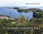 Tuhansien saarten maa : Finland, land of a thousand islands : tusen öars land
