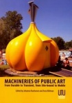 Machineries of Public Art From Durable to Transient, From Site-bound to Mobile
