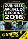 Guinness world records 2016 : gamer's edition