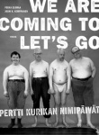 We're coming to let's go : Pertti Kurikan Nimipäivät