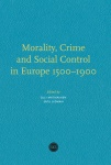 Morality, Crime and Social Control in Europe 1500-1900