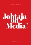 Johtaja on Media!