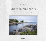 Suomenlinna : valon saaret = Islands of light
