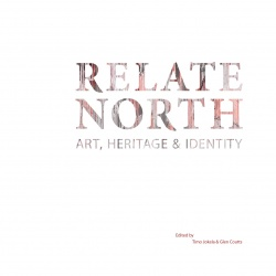 Relate North : Art, Heritage & Identity
