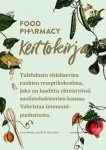 Food pharmacy : keittokirja