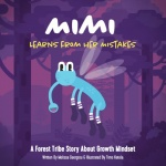 Mimi learns from her mistakes : a forest tribe story about growth mindset