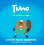 Timo sits with sadness : a forest tribe story about exploring emotions
