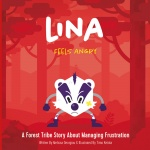 Lina feels angry : a forest tribe story about managaing frustration