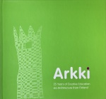 Arkki : 25 years of creative education via architecture from Finland