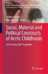 Social, Material and Political Constructs of Arctic Childhoods - An Everyday Life Perspective
